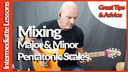 How to Mix Major and Minor Pentatonic Scales