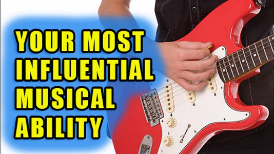 Your Most Influential Musical Ability