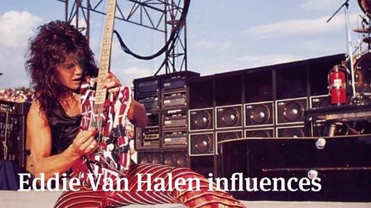 Eddie Van Halen Influences