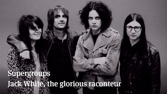 Supergroups. Jack White, the Glorious Raconteur