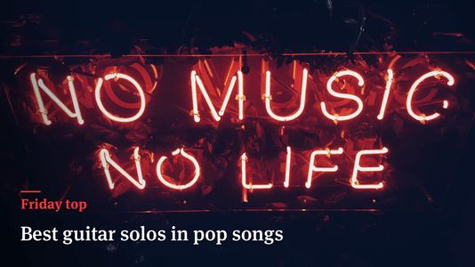 Friday Top: 20 Best Guitar Solos in Pop Songs