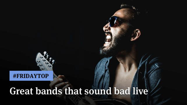 Friday Top: 19 Great Bands That Sound Bad Live | Articles
