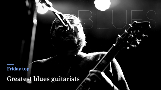 Friday Top: 29 Greatest Blues Guitarists of All Time
