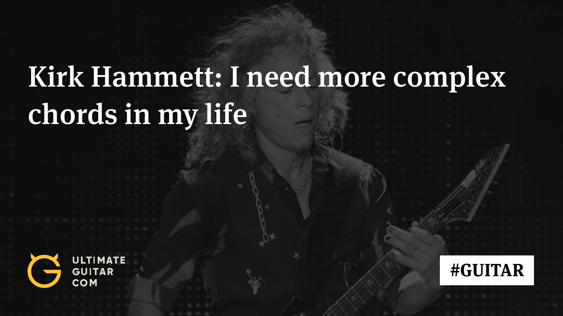 Metallicas Hammett Im At Point In My Life Where I Really Need To