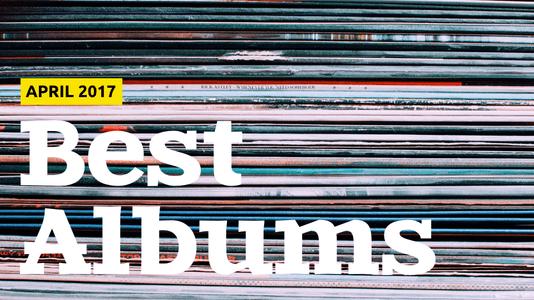 Best Albums of April 2017
