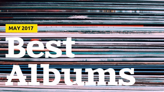 Best Albums of May 2017