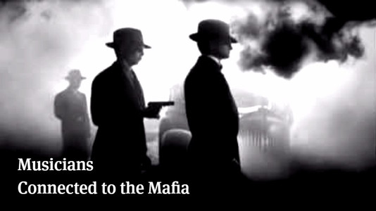 Musicians Connected To The Mafia