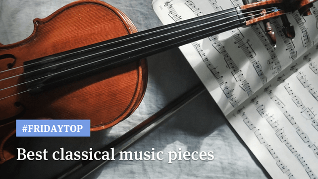 Friday Top: 20 Greatest Classical Music Pieces | Articles