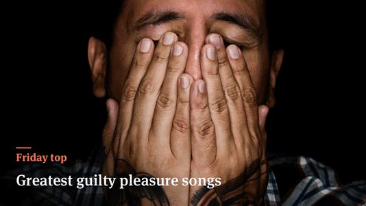 Friday Top: 25 Greatest Guilty Pleasure Songs