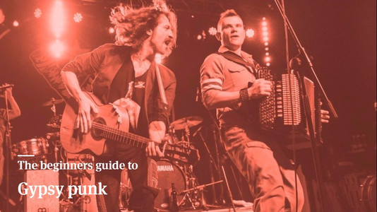 The Beginners Guide to Gypsy Punk