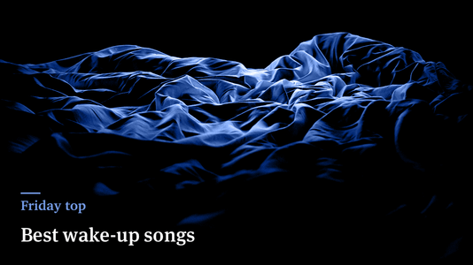 Friday Top: 25 Best Wake-Up Songs