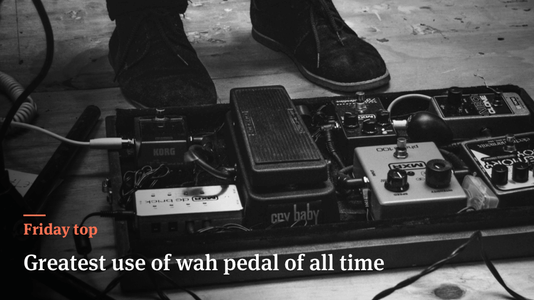 Friday Top: 20 Greatest Uses of Wah Pedal of All Time