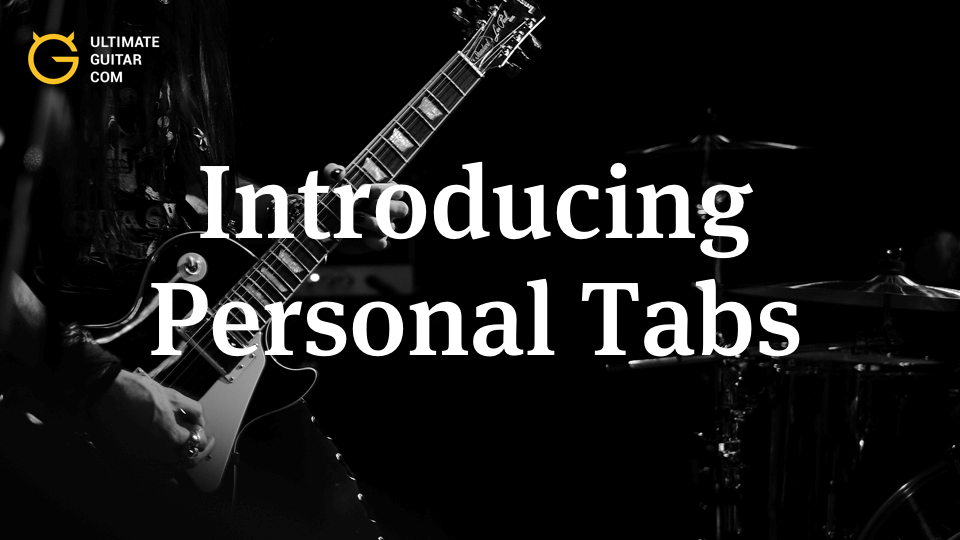 Introducing Personal Tabs Music News Ultimate Guitar