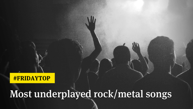 Friday Top: 25 Most Underplayed Rock & Metal Songs of All