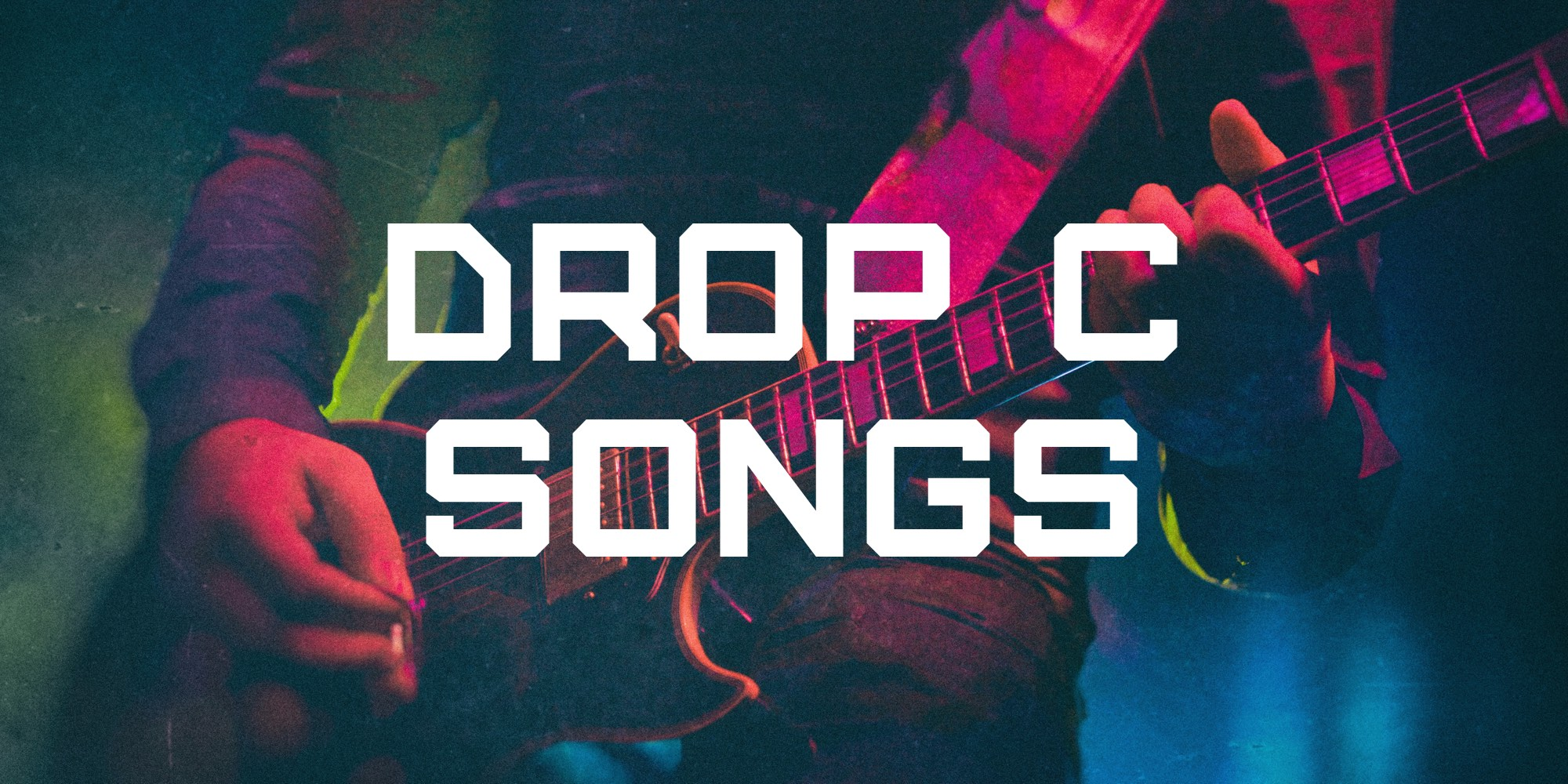 Drop C Songs Tab Collections Ultimate Guitar