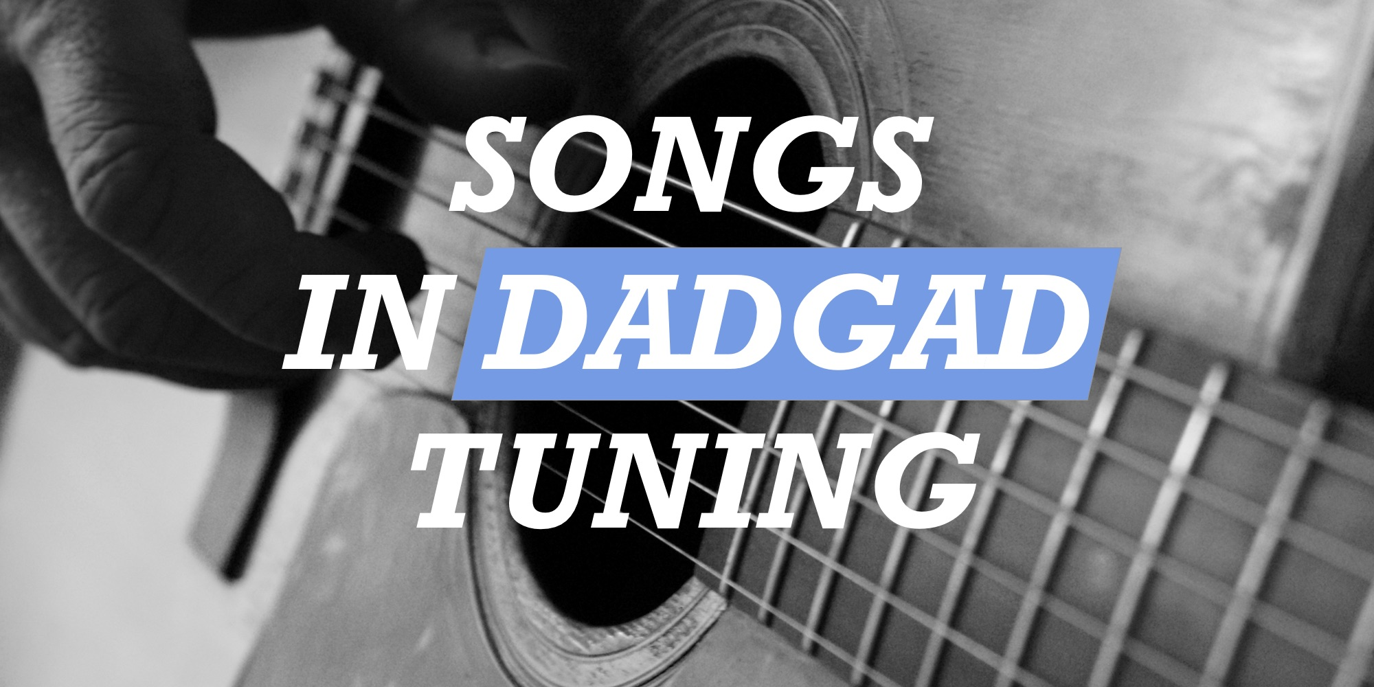 Songs In Dadgad Tuning Tab Collections At Ultimate Guitarcom