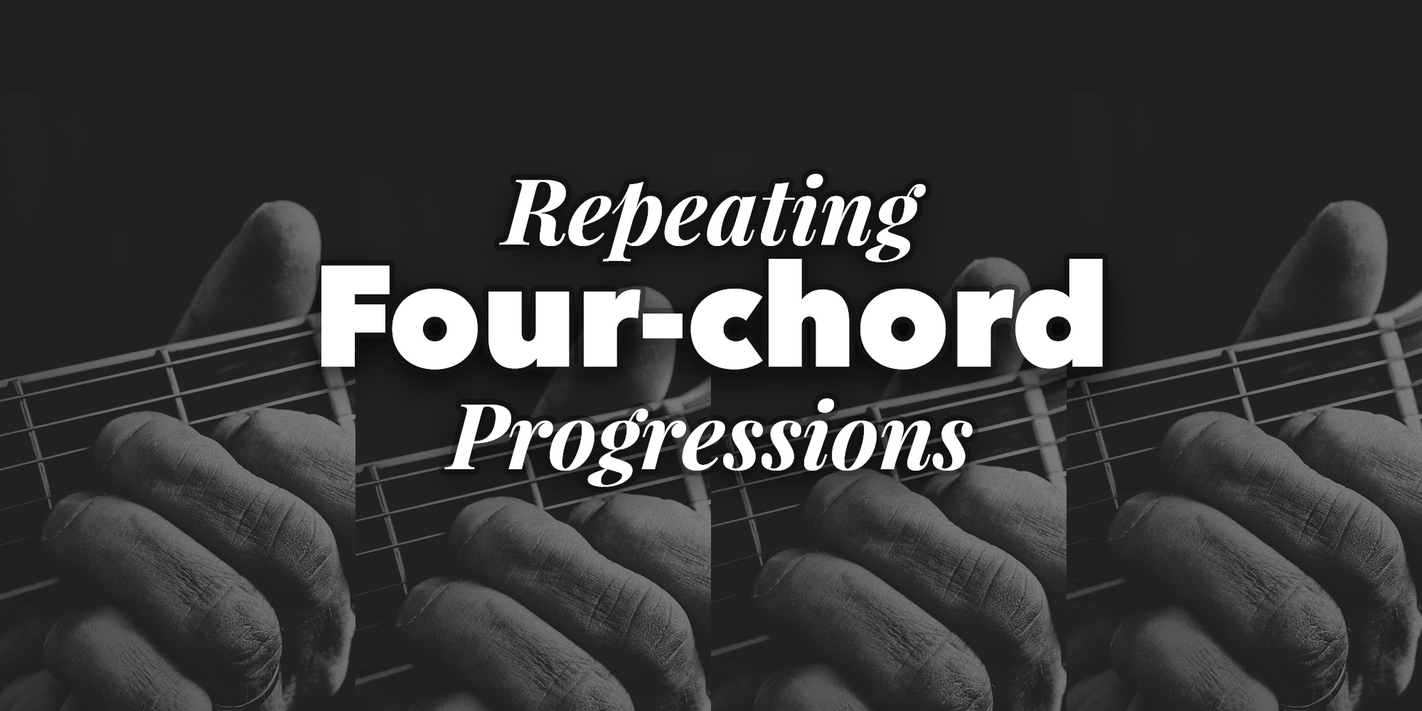 Repeating Four Chord Progressions Tab Collections Ultimate