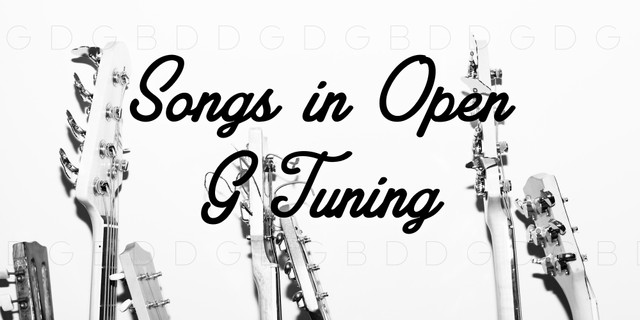 Songs in Open G Tuning | Tab Collections @ Ultimate-Guitar com