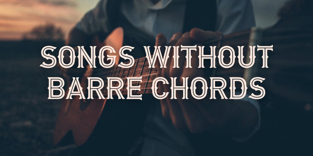 Songs Without Barre Chords | Tab Collections @ Ultimate