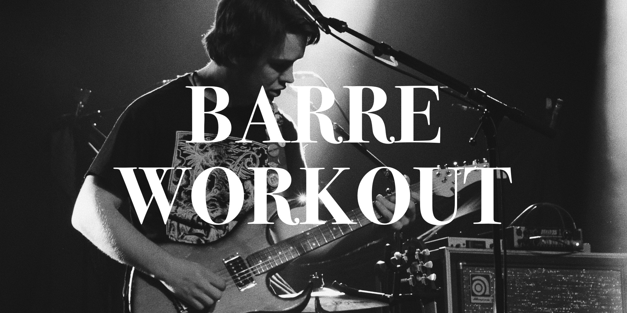 Barre Workout Tab Collections Ultimate Guitar